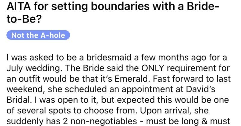 A bridesmaid ends up setting boundaries with a bride-to-be and sends her into an irrational rage.