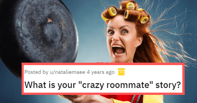 """Reddit thread about psycho roommates 