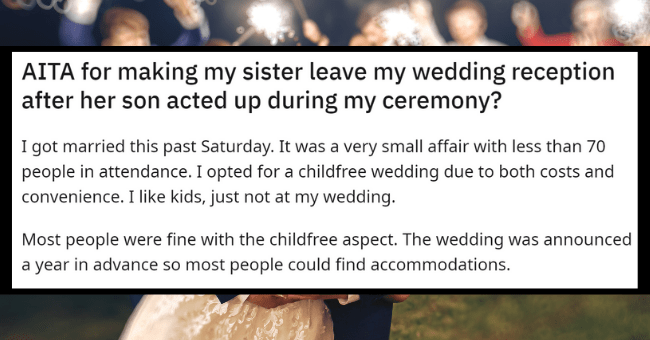 Entitled Mother Brings Rowdy Children To Sister's Wedding, Gets Kicked Out Of Ceremony| Thumbnail text - r/AmltheAsshole u/Adorinina · 4h + Join 4 AITA for making my sister leave my wedding reception after her son acted up during my ceremony?