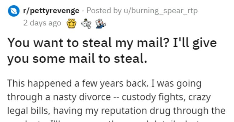 Dude decides to fight back against his mail-thieving ex by using fake mail.