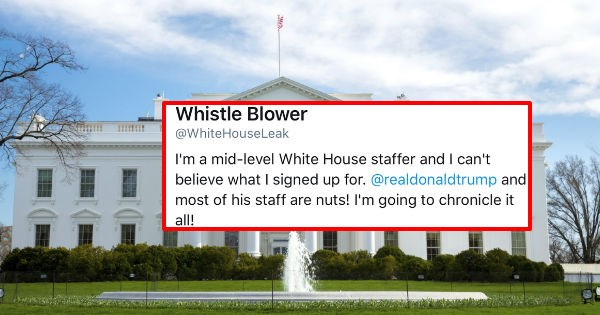 Potentially Fake, Whistle-Blowing White House Leaks Twitter Account Is Easily the Most Fascinating Thing on Twitter Right Now