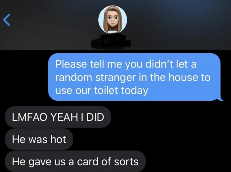 Girl ends up letting complete stranger use the restroom in her house.