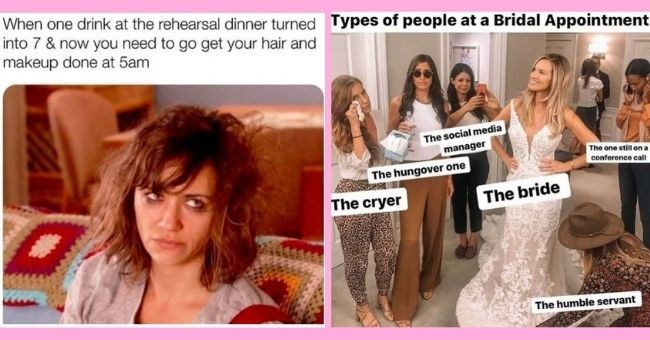 wedding planning memes for anyone planning a wedding this summer | thumbnail text - When one drink at the rehearsal dinner turned into 7 & now you need to go get your hair and makeup done at 5am Types of people at a Bridal Appointment The social media manager The one still on a The hungover one conference call The cryer The bride The humble servant