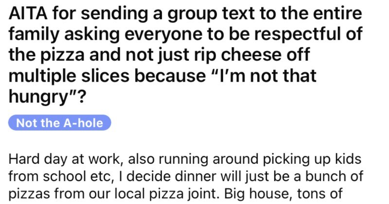 Dad gets fed up with his family's pizza eating antics, so he sends a dramatic group text.