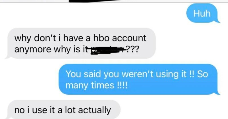 A choosy beggar gets upset over her brother giving her free HBO.