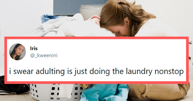 Funny adulting tweets | thumbnail text - Iris @_kweenini i swear adulting is just doing the laundry nonstop 7:56 AM · Jun 6, 2021 · Twitter Web App