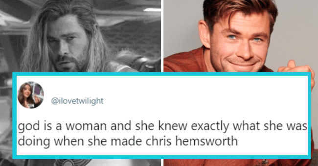 Chris hemsworth tweets | thumbnail text - @ilovetwilight god is a woman and she knew exactly what she was doing when she made chris hemsworth