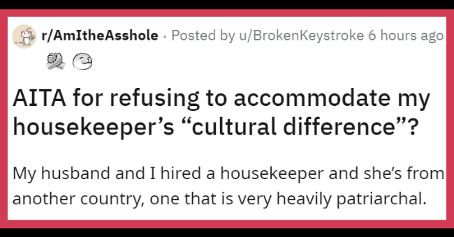 """Reddit thread about housekeeper's cultural differences 