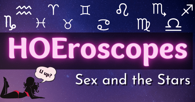 Sexual horoscopes | thumbnail text -m, メ me II HOEroscopes Sex and the Stars u up? Pd
