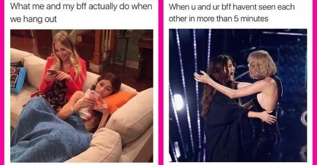best friend memes to share with your bestie and remind her how lucky she is to have you | thumbnail text - What me and my bff actually do when we hang out When u and ur bff havent seen each other in more than 5 minutes