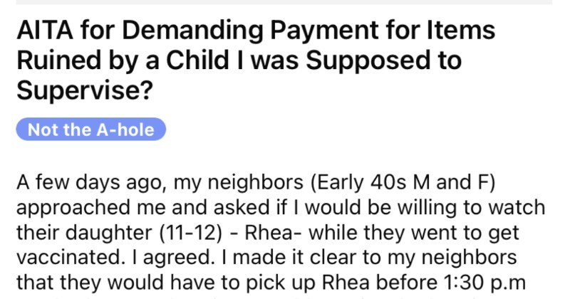 A babysitter asks if she was in the wrong for making parents pay for objects that were damaged by an unsupervised kid.