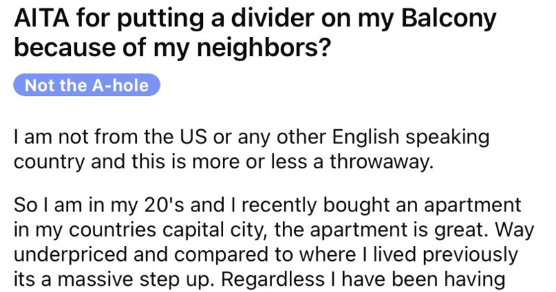 A tenant puts a divider on their balcony, and then the talkative neighbors proceed to take great offense.