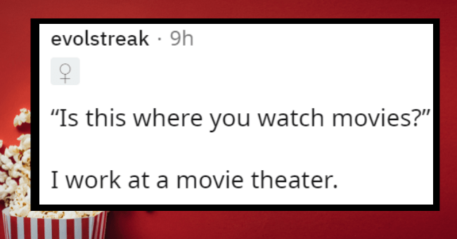 """dumbest questions people have been asked at work 