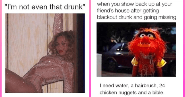 """Drinking memes to look at when you're hungover tomorrow morning 