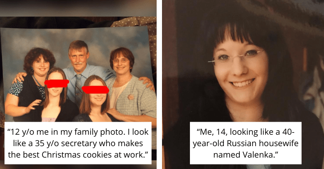 """People Who Look Nothing Like Their Real Age   thumbnail text - """"12 y/o me in my family photo. I look like a 35 y/o secretary who makes the best Christmas cookies at work."""" """"Me, 14, looking like a 40-year-old Russian housewife named Valenka."""""""