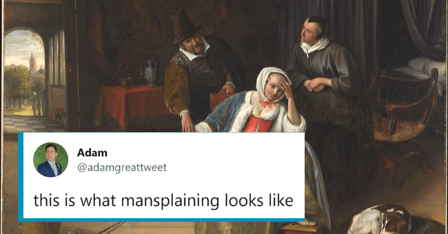 Tweets About Some People's Insatiable Desire To Mansplain  thumbnail text - Adam @adamgreattweet this is what mansplaining looks like