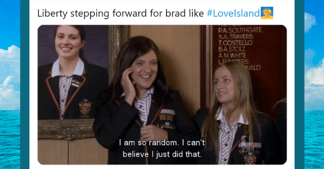 Sauciest Tweets And Memes Reacting To The Beginning Of 'Love Island' 2021| thumbnail text - Liberty stepping forward for brad like #Lovelsland PASOUTHGATE SA TRAVERS T.COSTELLO BASTOLZ AMWHITE LOTERS WALD I am so random. I can't believe I just did that.
