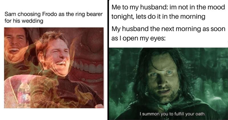 Funny lord of the rings memes, dank memes, stupid memes, lotr memes