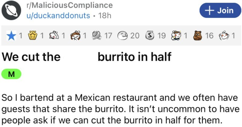 A spicy customer demands that a restaurant cut their burrito in half, and the restaurant does just that.