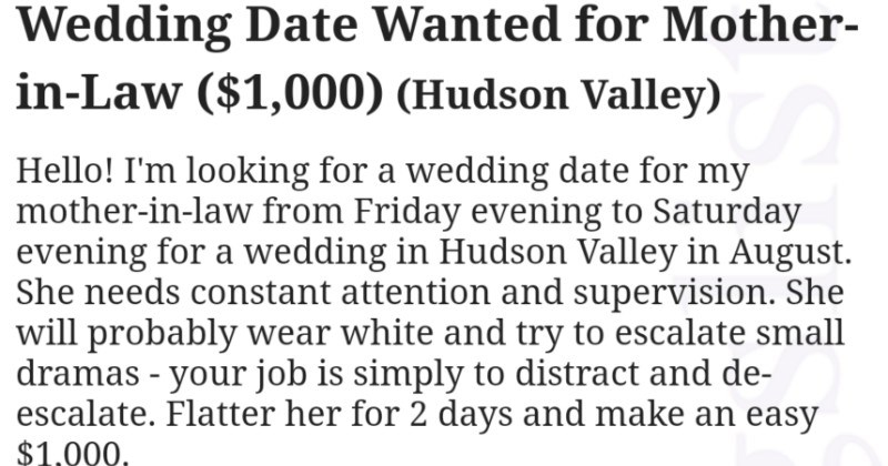 A Craigslist ad seeks a wedding date for a terribly narcissistic mother-in-law, and then the internet reacts.