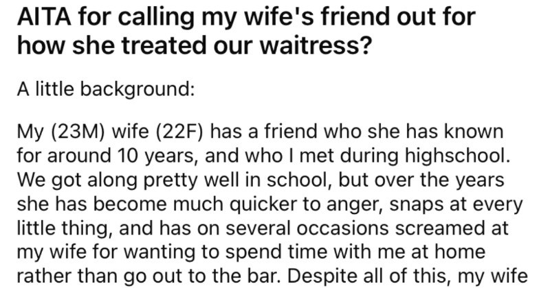 Man decides to publicly shame his wife's friend after she was rude to a waitress.