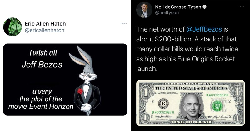 jeff bezos, billionaire, space, commercial space travel, amazon, capitalism, blue origin, funny tweets, twitter, roast, funny insults, memes, rich people, rocket, astronaut, dr evil, tulsi gabbard, taxes