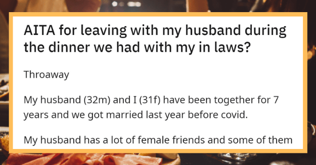 Man's Family Refuses To Cut Off His Ex-BFF, Even After She Tries To Ruin His Marriage| thumbnail text - r/AmltheAsshole u/Such_Attorney6361 · 1h AITA for leaving with my husband during the dinner we had with my in laws?