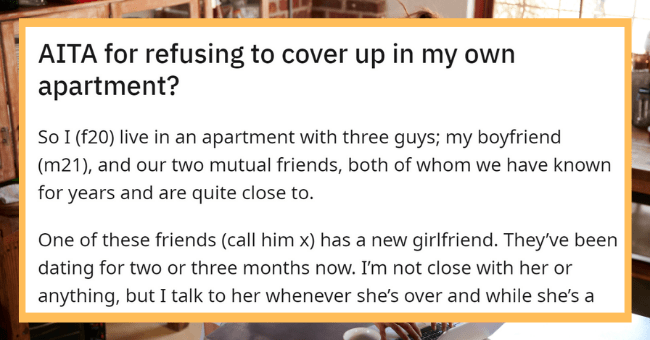 Woman Judged By BF For Walking Around Her Own Home Without A Bra| thumbnail text - r/AmltheAsshole u/bigthiqskull • 13h 1 AITA for refusing to cover up in my own apartment?