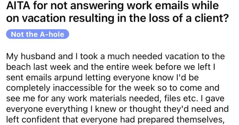 An employee clearly states that they'll be unreachable while on vacation, but their company totally disregards them.
