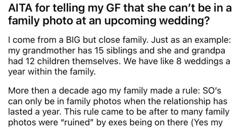 Man doesn't let his girlfriend be in his family photos at his wedding, and asks if he's in the wrong.