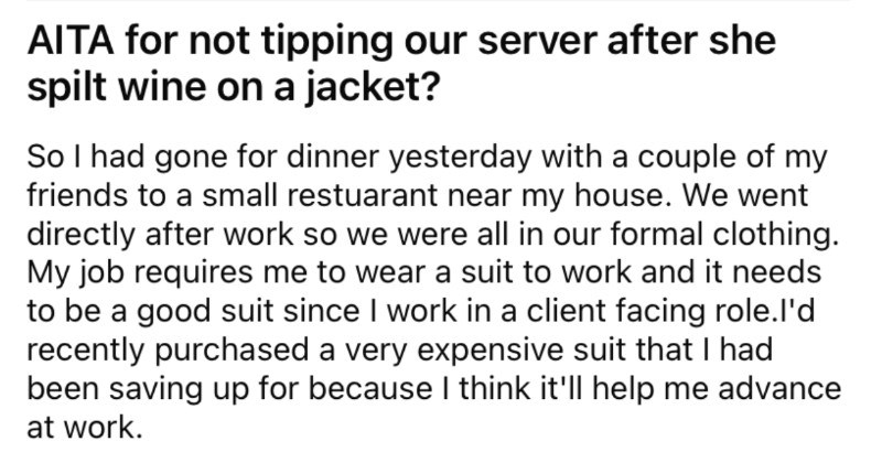 A waitress accidentally spills wine on a customer's jacket, and then the customer doesn't want to leave a tip.