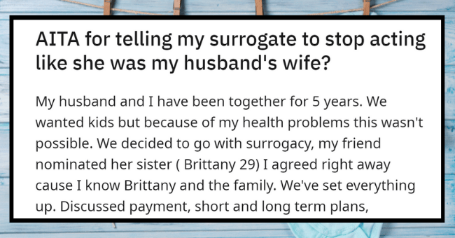 Woman Fuming When Hired Surrogate Tries To Replace Her In her Marriage| thumbnail text - r/AmltheAsshole u/ThrowawayAlt345 · 3h 2 7 e1 S 2 2 A1 9 AITA for telling my surrogate to stop acting like she was my husband's wife?