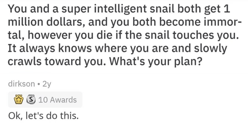 funny detailed answer to snail question