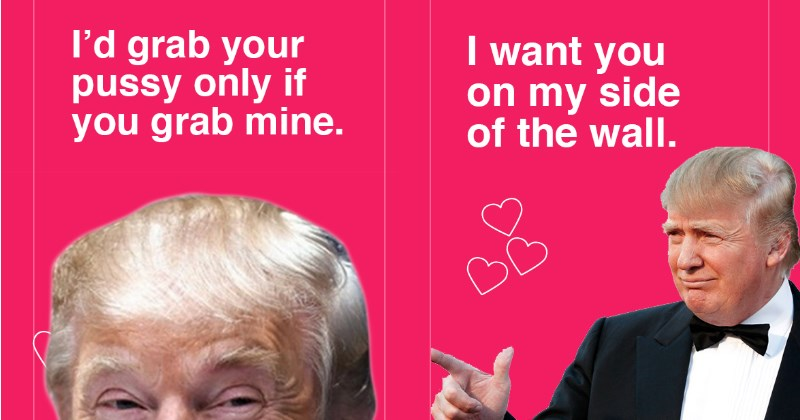 Twelve Truly Terrible Trump Valentine's Day Cards That Will Inspire Your Date to Build a Wall