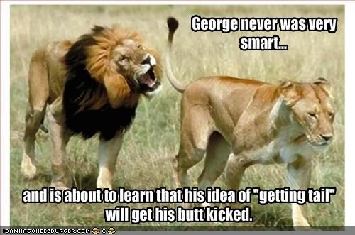 George never was very smart...