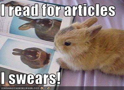 I read for articles  I swears!