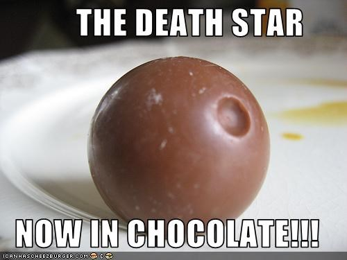 THE DEATH STAR    NOW IN CHOCOLATE!!!