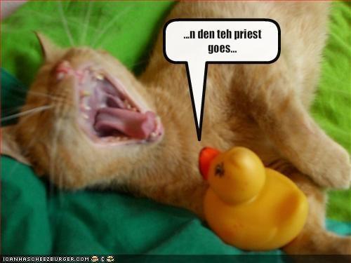 ...n den teh priest goes...
