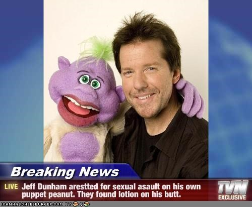 Breaking News Jeff Dunham Arestted For Sexual Asault On His Own