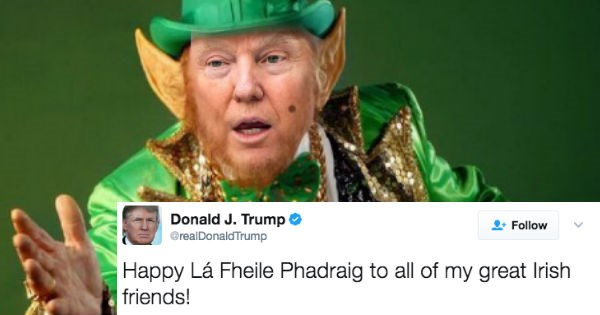 trump tweets for St Patrick's day and fails with mispellings and mistakes