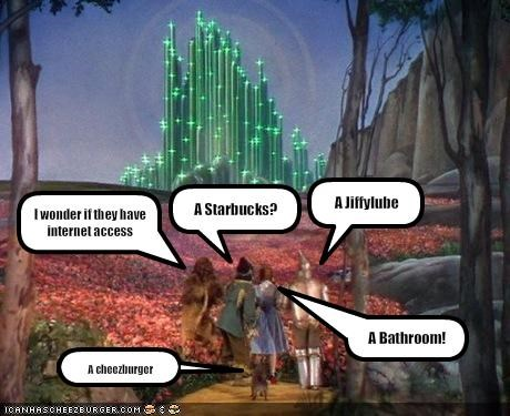 bathroom,cheezburger,internet,movies,Starbucks,The Emerald City,the wizard of oz