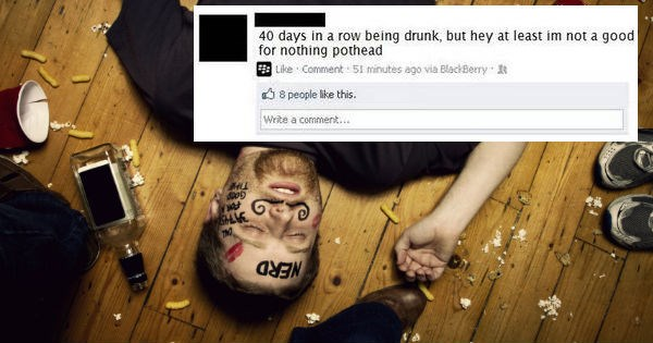 Drunken, Booze-Soaked Facebook Statuses That'll Make You Thankful You're Not These People