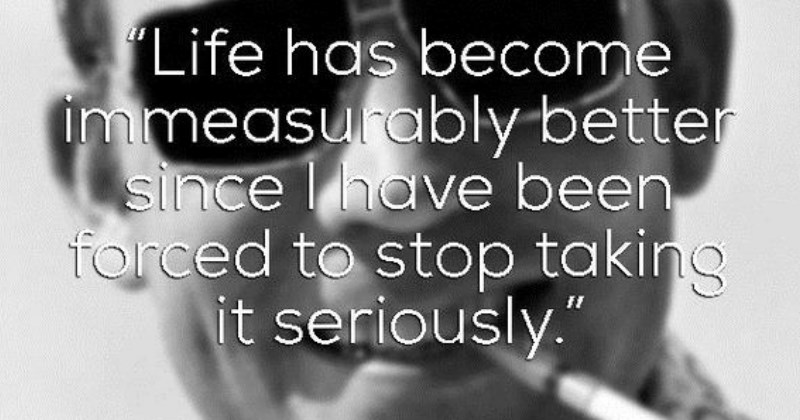 Hunter S Thompson,existence,existentialism,existential,quotes