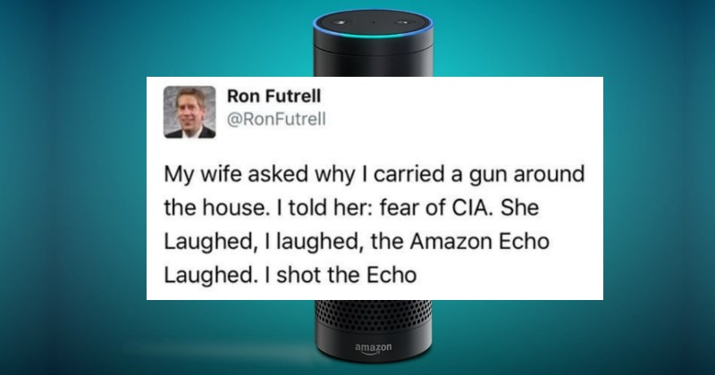 Funny Tweets from Twitter that will help you appreciate online humor | Person - Ron Futrell @RonFutrell My wife asked why carried gun around house told her: fear CIA. She Laughed laughed Amazon Echo Laughed shot Echo amazon