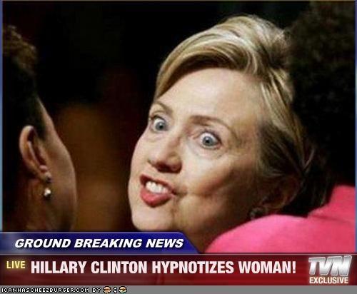 Ground Breaking News Hillary Clinton Hypnotizes Woman