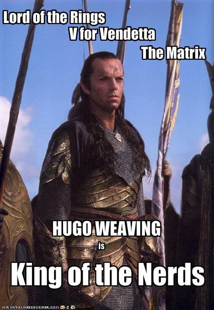 Hugo Weaving Lord of the Rings movies nerds sci fi the matrix v for vendetta - 1967509248