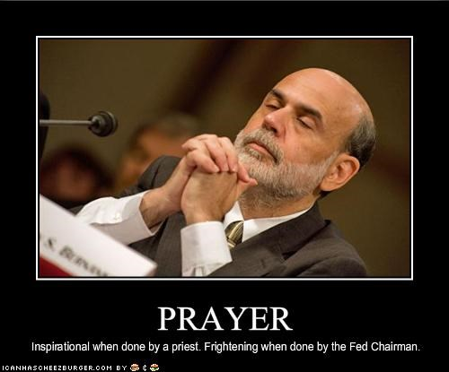 Ben Bernanke federal reserve god inspirational prayer scary