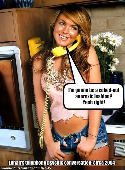 anorexia drugslots-and-lots-of-drugs lindsay lohan phones psychic - 1988886272