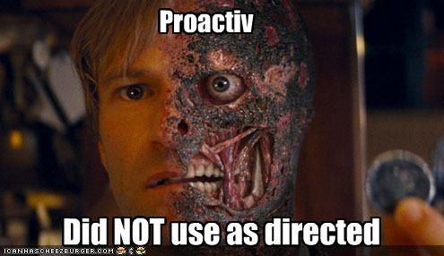 Proactiv Did NOT use as directed
