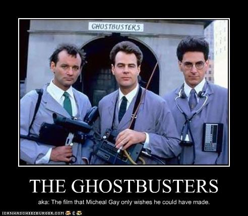 THE GHOSTBUSTERS aka: The film that Micheal Gay only wishes he could have made.
